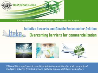 Initiative Towards  sustAinable  Kerosene for Aviation Overcoming barriers for commercialization