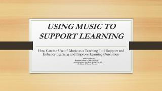 USING MUSIC TO SUPPORT LEARNING