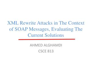 XML Rewrite Attacks in The Context of SOAP Messages, Evaluating The  Current Solutions