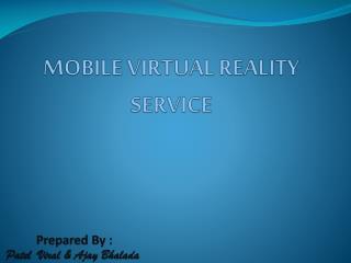 MOBILE VIRTUAL REALITY SERVICE