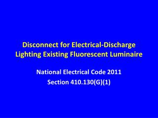 Disconnect for Electrical-Discharge Lighting Existing Fluorescent Luminaire