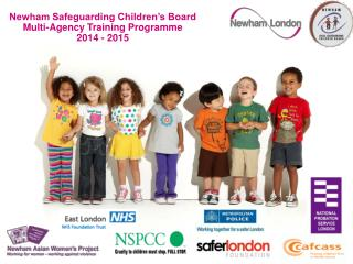 Newham Safeguarding Children's Board Multi-Agency Training Programme  2014 - 2015
