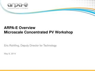 ARPA-E Overview Microscale  Concentrated PV Workshop