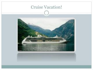 Cruise Vacation!
