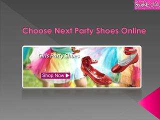 Choose Next Party Shoes Online