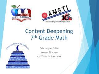 Content Deepening 7 th  Grade Math