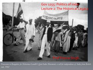 Gov 1255: Politics of India Lecture 2: The Historical Legacy