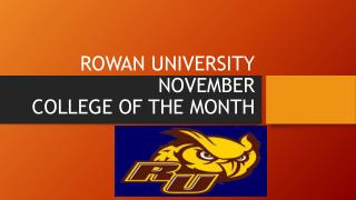 ROWAN UNIVERSITY NOVEMBER COLLEGE  OF THE MONTH