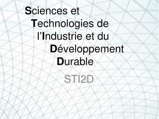 S ciences et T echnologies de l' I ndustrie et du  D éveloppement D urable