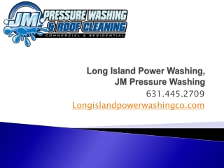 Long Island Power Washing Company, JM Pressure