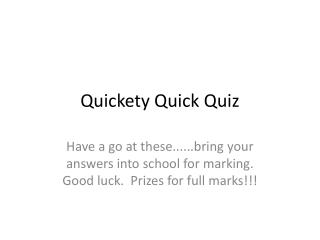 Quickety Quick Quiz