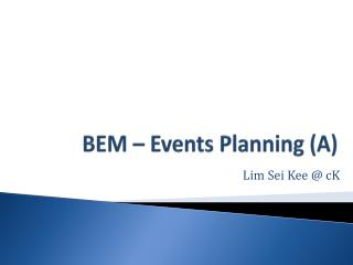 BEM – Events Planning (A)