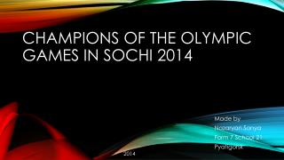 Champions of the Olympic Games in Sochi 2014