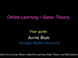 Online Learning + Game Theory