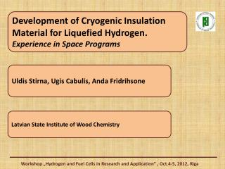 Development of Cryogenic Insulation Material for Liquefied Hydrogen.  Experience in Space Programs