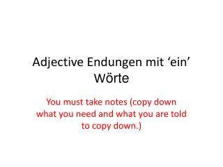 Adjective  Endungen mit  ' ein '  W örte