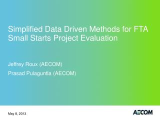 Simplified Data Driven Methods for FTA Small Starts Project Evaluation