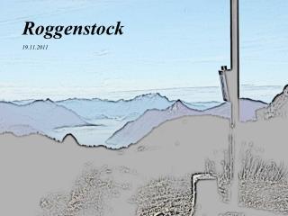 Roggenstock 19.11.2011
