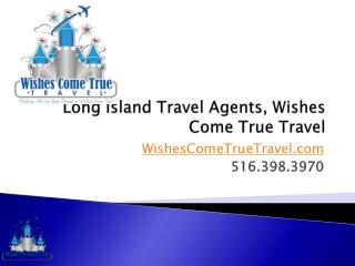 Long Island Travel Agents, Wishes Come True Travel