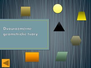 Dvourozměrné geometrické tvary