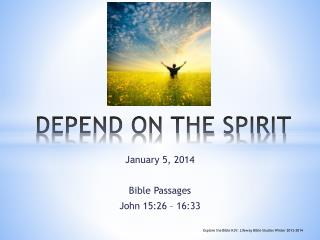 DEPEND ON THE SPIRIT