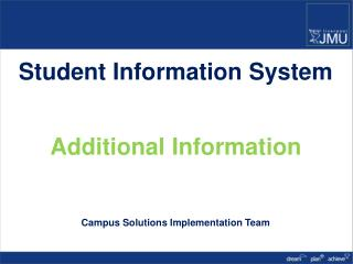 Student Information System Additional Information Campus Solutions Implementation Team