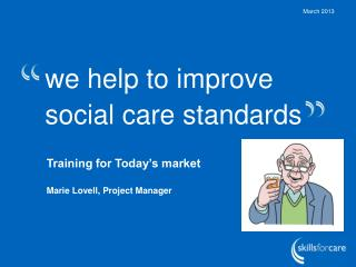 we help to improve social care standards