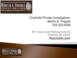 Charlotte Private Investigators, Martin D. Fragale