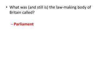 What was (and still is) the law-making body of Britain called? Parliament