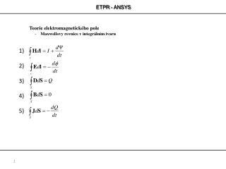 Teorie elektromagnetického pole Maxwellovy  rovnice v integrálním tvaru