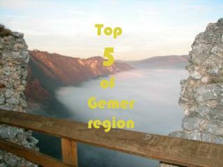 Top    5  of  Gemer    region