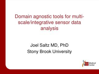 Domain  agnostic tools for multi-scale/integrative sensor data analysis