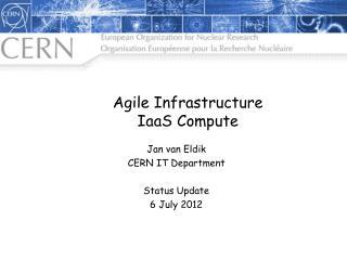 Agile Infrastructure IaaS  Compute