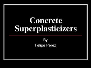 Concrete Superplasticizers