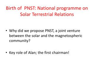 Birth  of  PNST: National programme on  Solar Terrestrial  Relations
