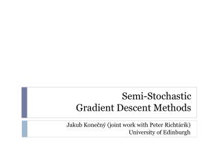Semi-Stochastic  Gradient Descent Methods