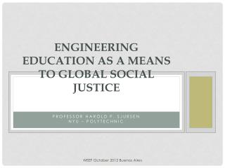 Engineering Education as a means to Global Social Justice