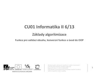 CU01 Informatika II 6 /13 Základy algoritmizace