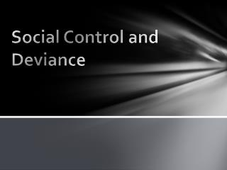 Social Control and Deviance