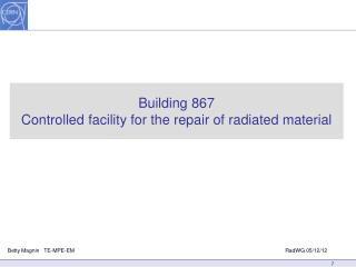 Building 867 Controlled facility  for the  repair  of  radiated material