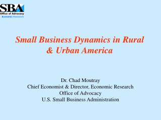 Small Business Dynamics in Rural  Urban America