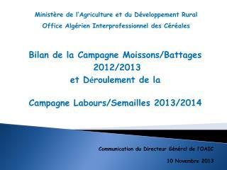 Bilan de la Campagne  Moissons/Battages  2012/2013 et D é roulement de la
