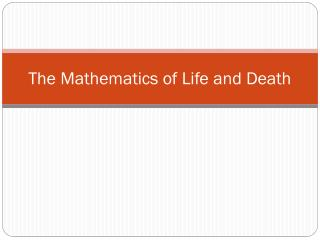 The Mathematics of Life and Death