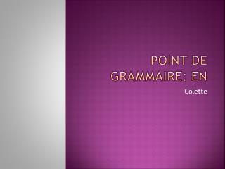 Point De  Grammaire : En