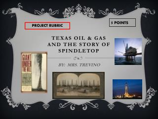 TEXAS OIL & GAS AND THE STORY OF SPINDLETOP