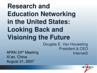 Research and Education Networking in the United States: Looking Back and Visioning the Future