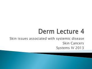 Derm  Lecture 4