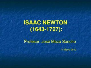 ISAAC  NEWTON  (1643-1727):
