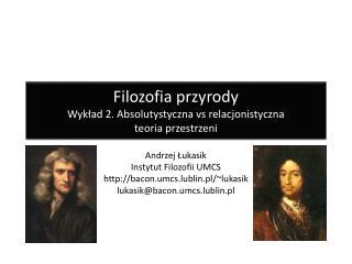 Filozofia przyrody Wykład 2. Absolutystyczna  vs relacjonistyczna teoria przestrzeni