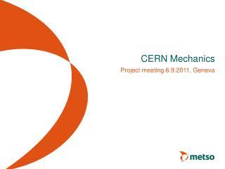 CERN  Mechanics